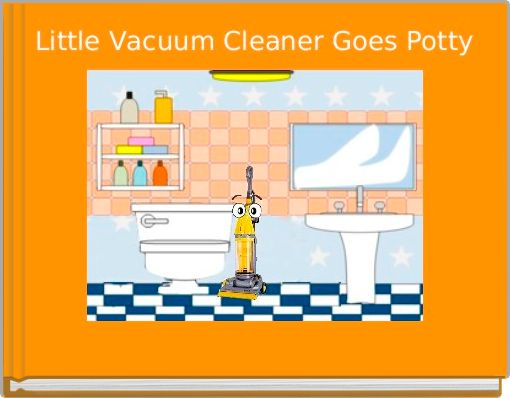 Little Vacuum Cleaner Goes Potty