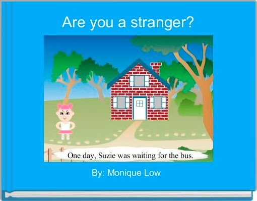 Are you a stranger?