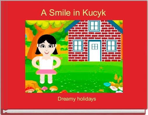 A Smile in Kucyk