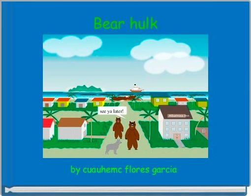 Bear hulk