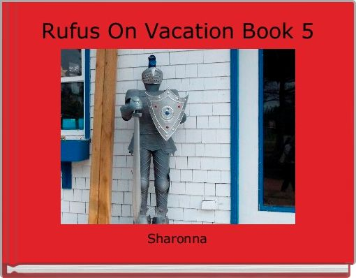 Rufus On Vacation Book 5