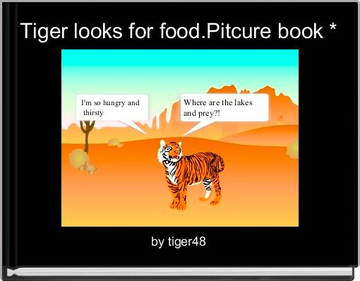 Tiger looks for food.Pitcure book *