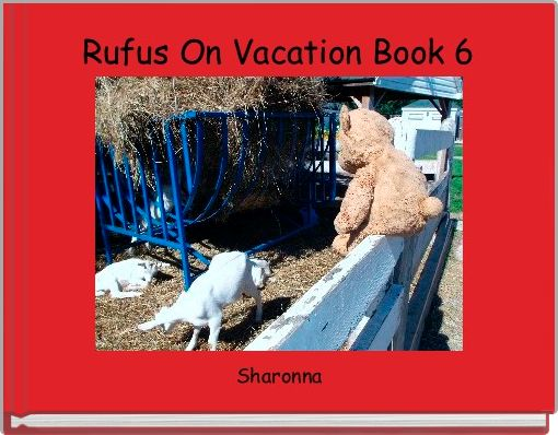 Rufus On Vacation Book 6