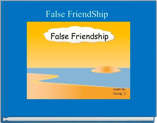 False FriendShip