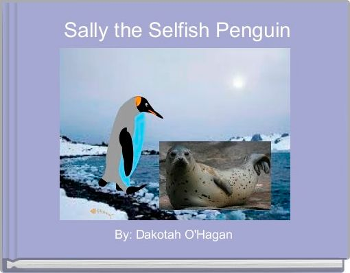 Sally the Selfish Penguin