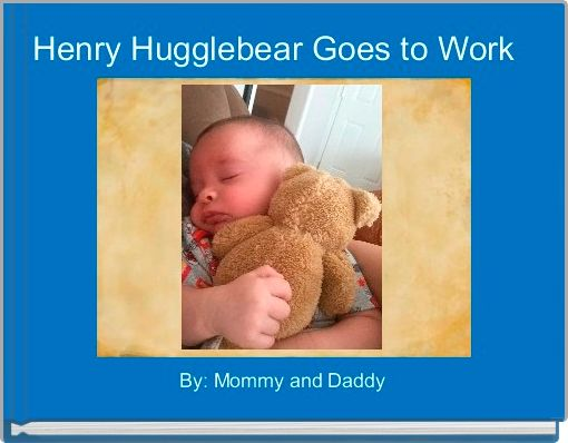 Henry Hugglebear Goes to Work
