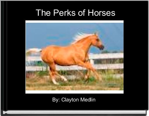 The Perks of Horses