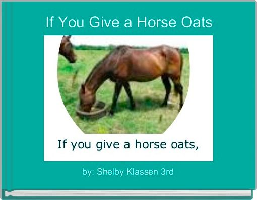 If You Give a Horse Oats