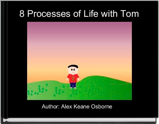 8 Processes of Life with Tom