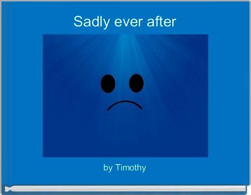 Sadly ever after