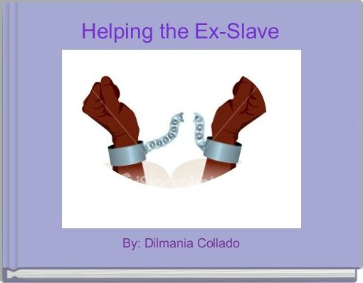 Helping the Ex-Slave