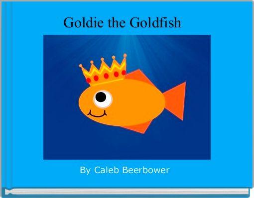 Goldie the Goldfish