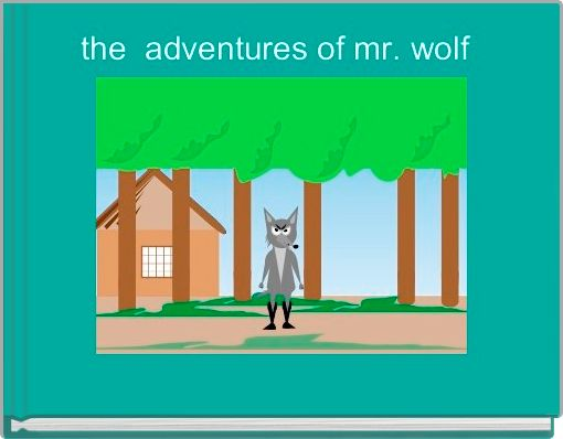 the  adventures of mr. wolf
