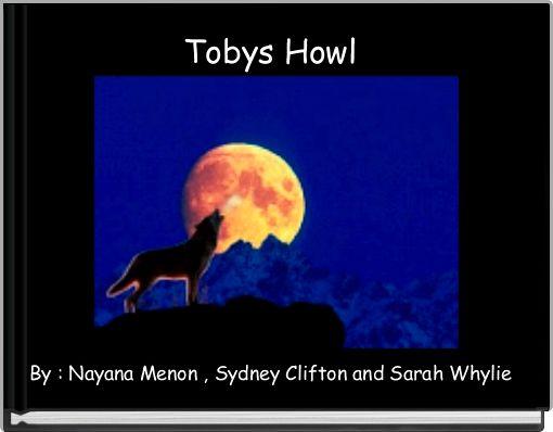 Tobys Howl