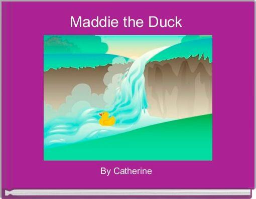 Maddie the Duck