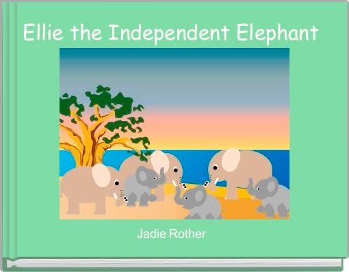 Ellie the Independent Elephant