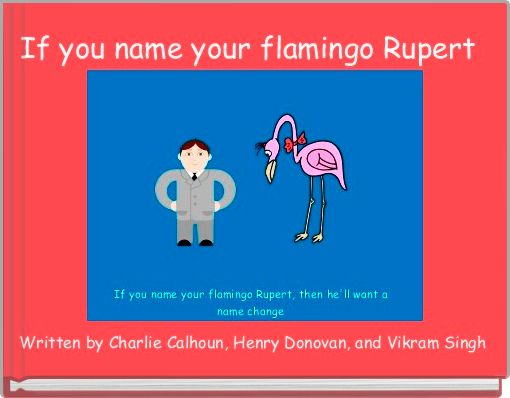 If you name your flamingo Rupert