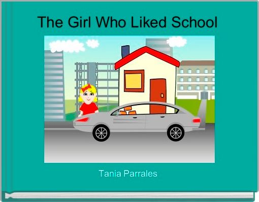 The Girl Who Liked School