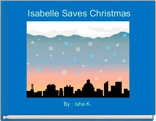 Isabelle Saves Christmas