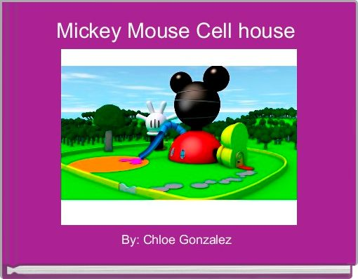 Mickey Mouse Cell house