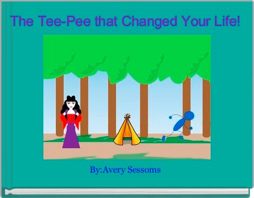 The Tee-Pee that Changed Your Life!