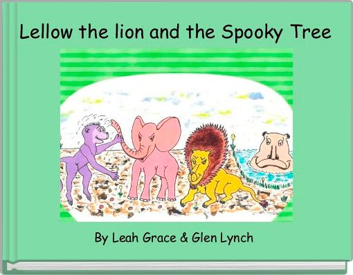 Lellow the lion and the Spooky Tree