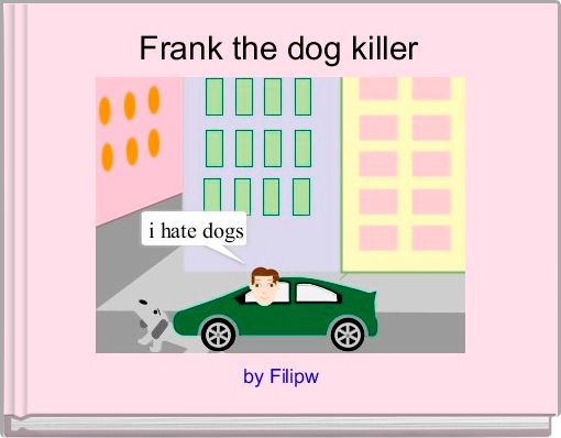 Frank the dog killer
