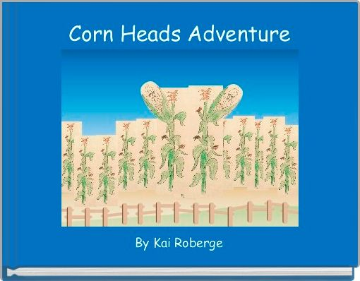 Corn Heads Adventure