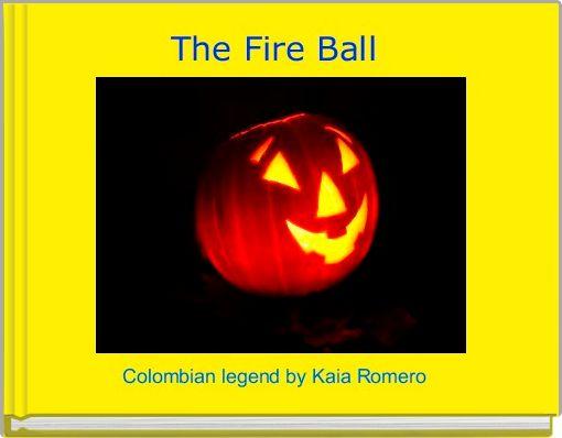 The Fire Ball