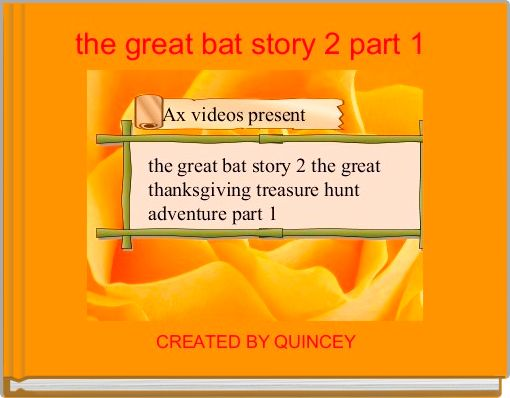 the great bat story 2 part 1