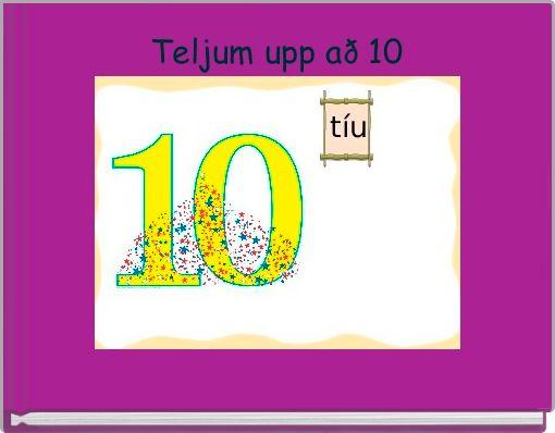 Teljum upp að 10