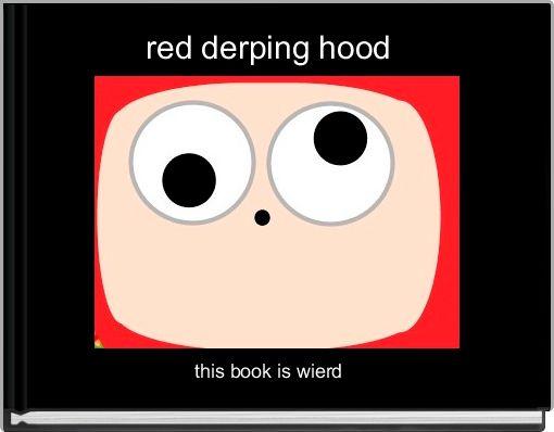 red derping hood