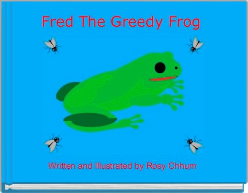 Fred The Greedy Frog