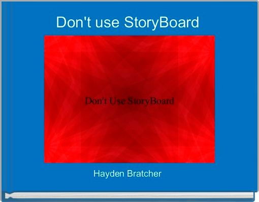 Don't use StoryBoard