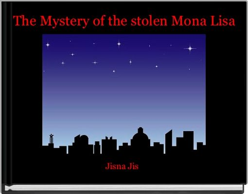 The Mystery of the stolen Mona Lisa