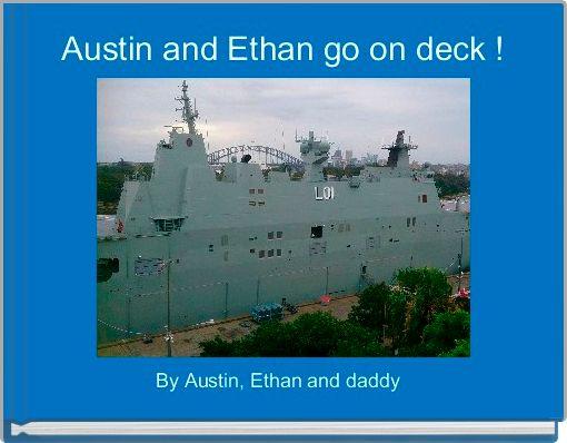 Austin and Ethan go on deck !