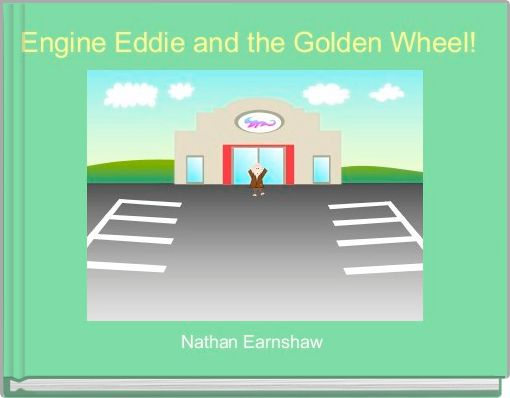 Engine Eddie and the Golden Wheel!