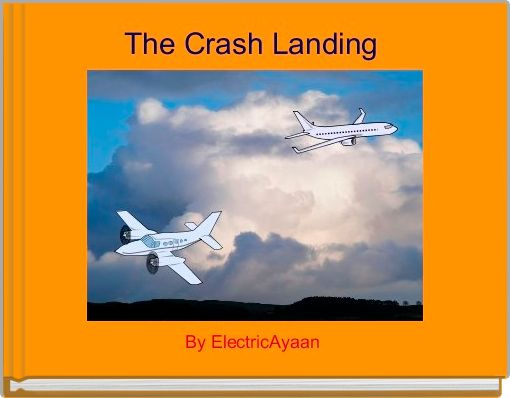 The Crash Landing
