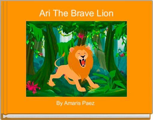 Ari The Brave Lion