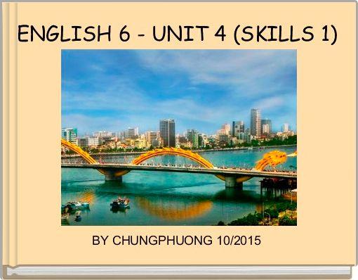 ENGLISH 6 - UNIT 4 (SKILLS 1)