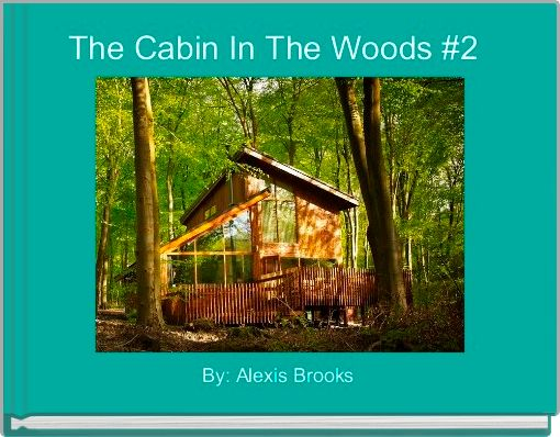 The Cabin In The Woods #2