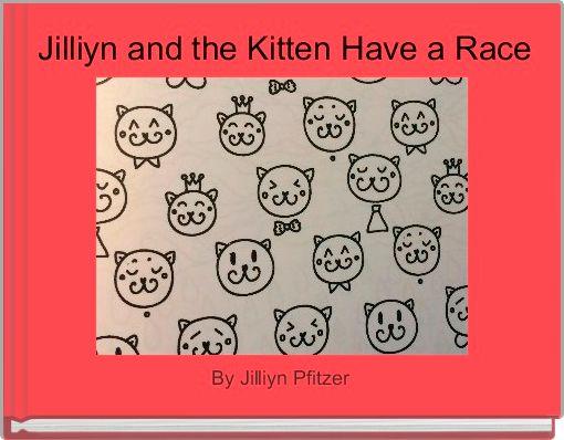 Jilliyn and the Kitten Have a Race