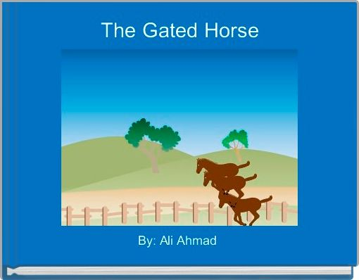 The Gated Horse