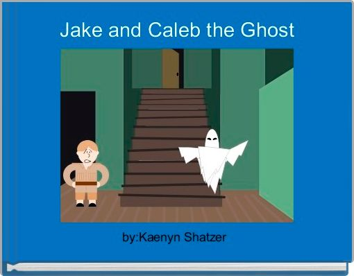 Jake and Caleb the Ghost