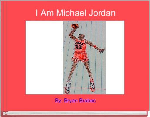 I Am Michael Jordan