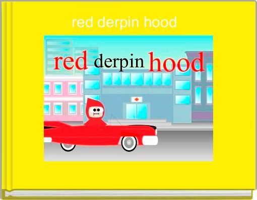 red derpin hood