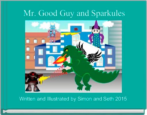 Mr. Good Guy and Sparkules