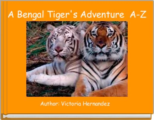 A Bengal Tiger's Adventure A-Z