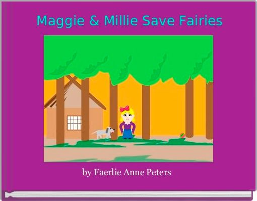 Maggie & Millie Save Fairies