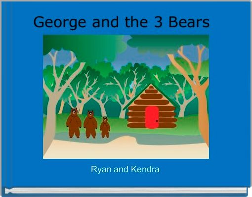 George and the 3 Bears